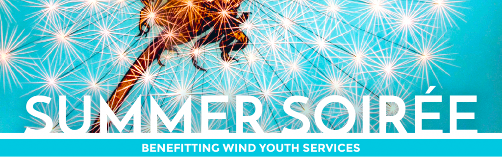 Featured artwork for Wind Youth Services' 2016 Summer Soirée